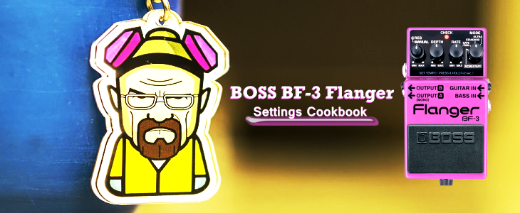 Boss BF-3 Flanger Settings Cookbook